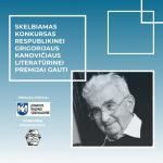 Kasmetinės respublikinės Grigorijaus Kanovičiaus literatūrinės premijos konkursas